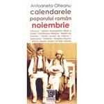 Calendarele poporului roman - Noiembrie - Antoaneta Olteanu L3