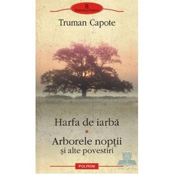 Harfa de iarba. Arborele noptii si alte povestiri - Truman Capote 369899