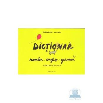 Dictionar roman-englez-german pentru cei mici - Catalina Enache, Ioana Suilea 369658