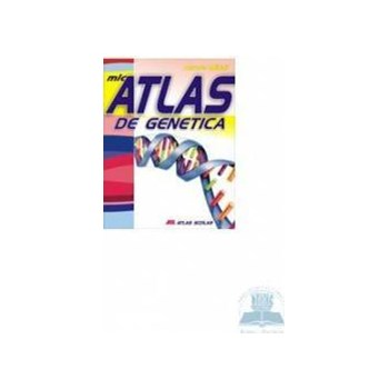 Mic atlas de genetica - Aurora Mihail 973-684-684-7