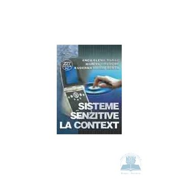Sisteme senzitive la context - Anca-Elena Rarau, Marcel Cremene
