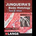Junqueira's Basic Histology: Text and Atlas, Fifteenth Edition