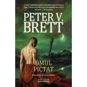 Omul Pictat - Seria Demon - Vol. 1 - Peter V. Brett