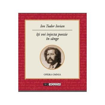 Iti voi injecta poezie in sange - Ion Tudor Iovian