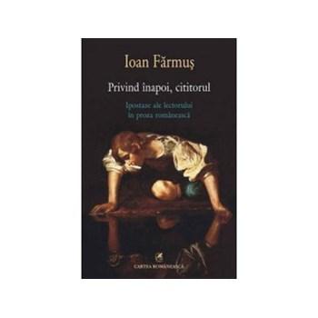 Privind inapoi, cititorul. Ipostaze ale lectorului in proza romaneasca (ebook)