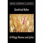 A Village Romeo and Juliet (Swiss-German Classics), Paperback