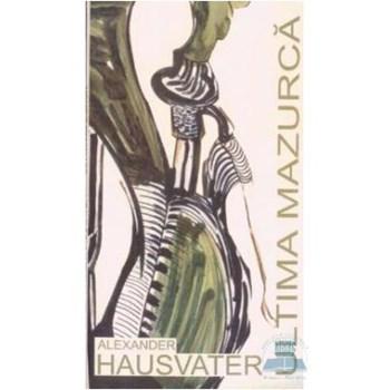 Alexander Hausvater - Ultima Mazurca