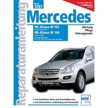Mercedes Benz ML Serie 163 (1997 bis 2004) /Serie 164 (ab 2005) (Reparaturanleitungen)