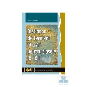 Dictionar de termeni literari pentru clasele IX-XII - Silvian Floarea