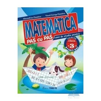 Matematica clasa 3 caiet pas cu pas - Alexandrina Dumitru, Viorel-George Dumitru