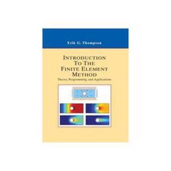 Introduction to the Finite Element Method, editura Wiley