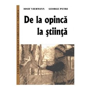 De la opinca la stiinta - Iosif Viehmann, George Petri