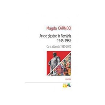 Artele plastice in Romania 1945‑1989. Cu o addenda 1990‑2010 (ebook)