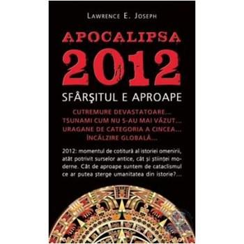 Apocalipsa 2012 - Lawrence E. Joseph 329435