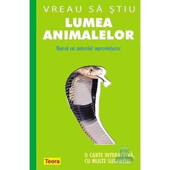 Vreau sa stiu - Lumea animalelor 324531
