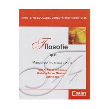 Manual filosofie Clasa 12 Tip B - Ioan N. Rosca, Codruta Sorina Missbach