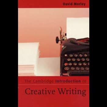 The Cambridge Introduction to Creative Writing (Cambridge Introductions to Literature)