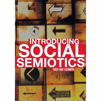 Introducing Social Semiotics. An Introductory Textbook, Paperback - Theo van Leeuwen
