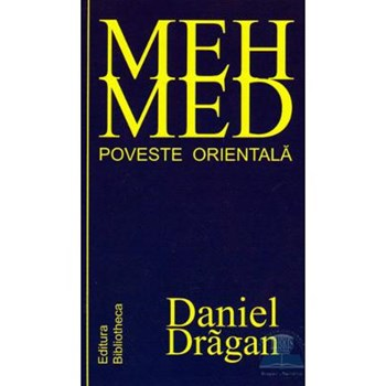 Mehmed . Poveste Orientala - Daniel Dragan
