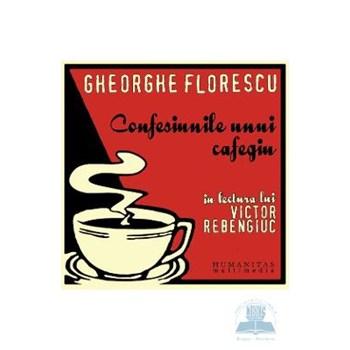 Audiobook CD - Confesiunile Unui Cafegiu - Gheorghe Florescu
