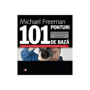 101 Ponturi in fotografia digitala - Editia a-III-a