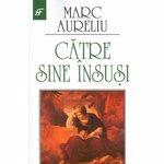 Catre sine insusi - Marc Aureliu