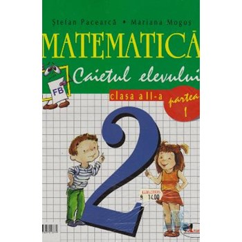 Matematica - Clasa 2. Partea I+II - Caietul elevului- Stefan Pacearca, Mariana Mogos