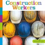 Seedlings: Construction Workers, Paperback