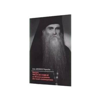 Despre viata de familie si diverse probleme ale lumii contemporane - Ava Arsenie Papacioc 973-0-10548-3