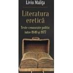 Literatura eretica. Texte cenzurate politic intre 1949 si 1977 - Liviu Malita 978-973-23-3140-8