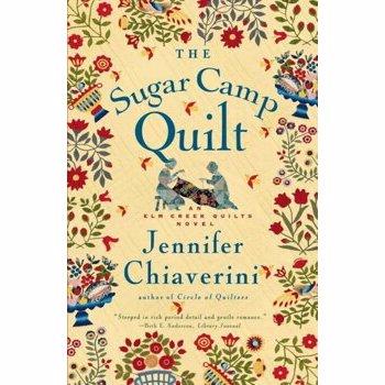 The Sugar Camp Quilt: An ELM Creek Quilts Novel, Paperback