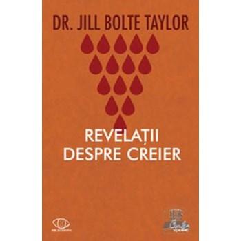 Revelatii despre creier - Jill Bolte Taylor