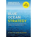 Blue Ocean Strategy, Expanded Edition: How to Create Uncontested Market Space and Make the Competition Irrelevant (Cărți Blue Ocean Strategy - Strategia oceanului albastru)