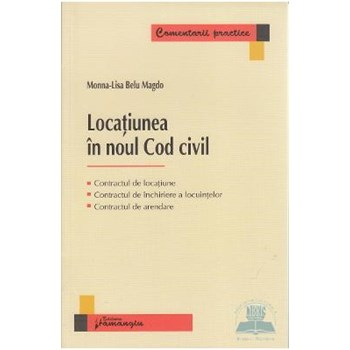 Locatiunea in noul Cod civil - Monna-Lisa Belu Magdo 513060