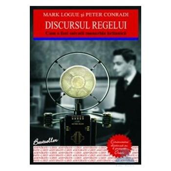 Discursul regelui - Mark Logue Peter Conradi 978-973-724-354-6
