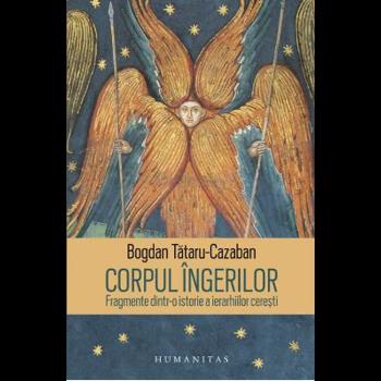 Corpul ingerilor - Bogdan Tataru-Cazaban