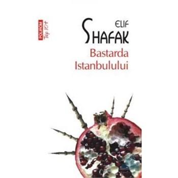 Bastarda Istanbulului - Elif Shafak 978-973-46-2791-2