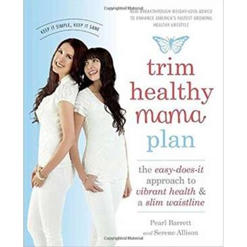Trim Healthy Mama Plan: The Easy-Does-It Approach to Vibrant Health and a Slim Waistline, Paperback