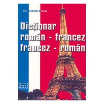 Dictionar roman-francez, francez-roman - Gabriela Chirica