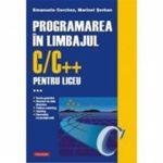 Programarea in limbajul C/C++ pentru liceu Vol.3 - Emanuela Cerchez, Marinel Serban, editura Polirom