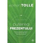 Puterea prezentului. Ghid practic ed.3 - Eckhart Tolle