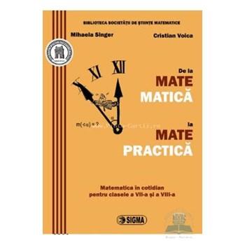 De la matematica la matepractica - Mihaela Singer, Cristian Voica