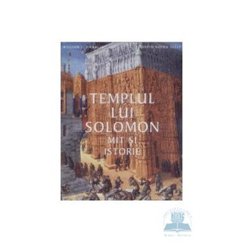 Templul lui Solomon. Mit si istorie - William J. Hamblin, David Rolph Seely