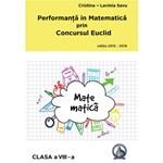 Performanta in Matematica prin Concursul Euclid cls 8 ed.2015-2016 - Cristina-Lavinia Savu