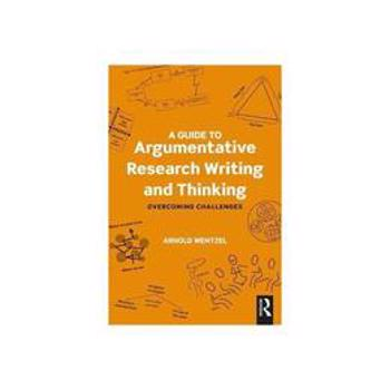 Guide to Argumentative Research Writing and Thinking, editura Taylor & Francis