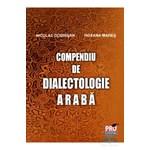 Compendiu de dialectologie araba - Nicolae Dobrisan, Roxana Mares