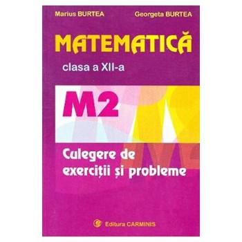 Matematica M2 - culegere de exercitii pentru clasa a XII-a