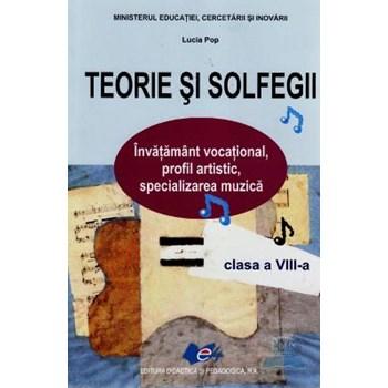 Teorie si solfegii - Clasa 8 - Manual - Lucia Pop