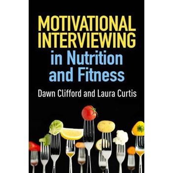 Motivational Interviewing in Nutrition and Fitness (Applications of Motivational Interviewing (Hardcover))