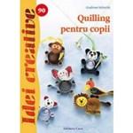 QUILLING PENTRU COPII-IDEI CREATIVE 90 GUDRUN GUDRUN